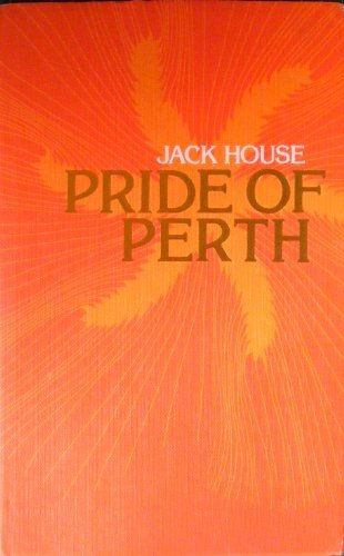Pride of Perth: The story of Arthur Bell & Sons Ltd, Scotch whisky distillers by Jack House (1976-08-01)