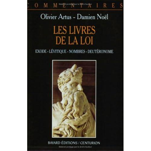 LES LIVRES DE LA LOI. Commentaire pastoral, exode, lévitique, nombres, deutéronome
