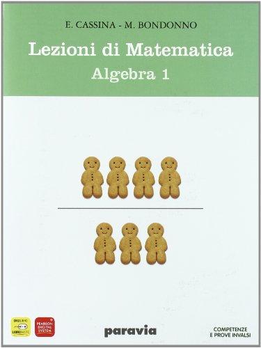 Lezioni di matematica. Algebra. Materiali per il docente. Con mymathlab-Prove INVALSI. Per gli Ist. tecnici: 1