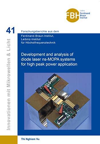 Development and analysis of diode laser ns-MOPA systems for high peak power application (Innovationen mit Mikrowellen und Licht) (English Edition)
