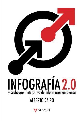 Portada del libro Infograf??a 2.0: Visualizaci??n interactiva de informaci??n en prensa (Spanish Edition) by Alberto Cairo (2011-05-09)