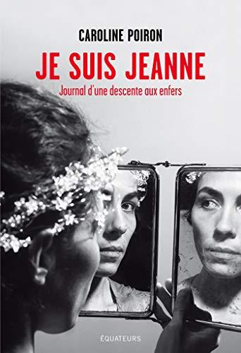 Je suis Jeanne par Caroline Poiron
