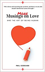 More Musings On Love: And The Art of Being Human