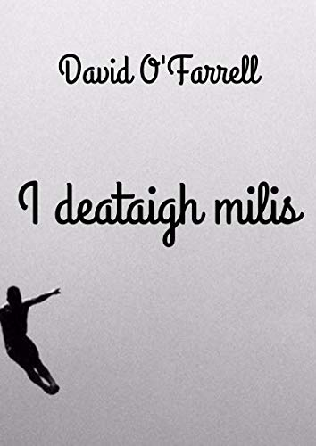 I deataigh milis (Irish Edition) por David  O'Farrell