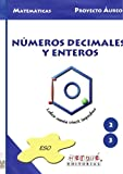 Números Decimales y Enteros: Cuadernos de Matemáticas 2-3 . Proyecto Áureo