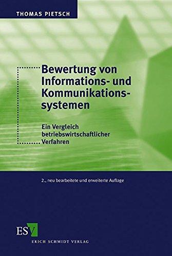 Bewertung von Informations- und Kommunikationssystemen: Ein Vergleich betriebswirtschaftlicher Verfahren