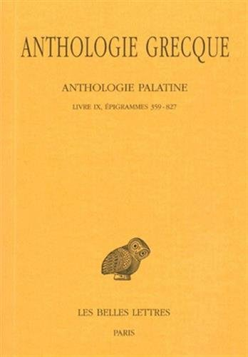 Anthologie grecque, tome 8 : Anthologie palatine, 1ère partie (Livre IX, 2e partie)