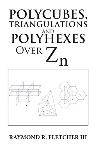 Polycubes, Triangulations and Polyhexes over Zn eBook