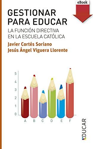 Gestionar para educar (eBook-ePub) por Javier Cortés Soriano