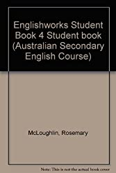 Englishworks Student Book 4 Student book (Australian Secondary English Course)