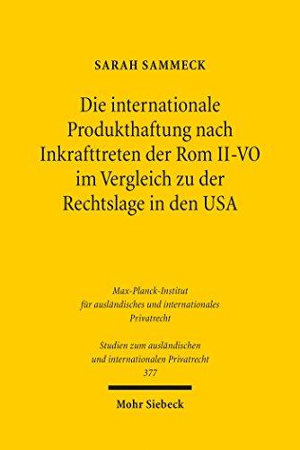 Die internationale Produkthaftung nach Inkrafttreten der Rom II-VO im Vergleich zu der Rechtslage in den USA