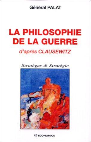La philosophie de la guerre, selon Clausewitz