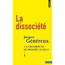 La Dissociété - tome 1 À la recherche du progrès humain