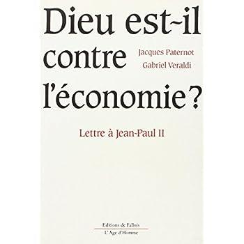 Dieu est-il contre l'économie ? : Lettre à Jean-Paul II