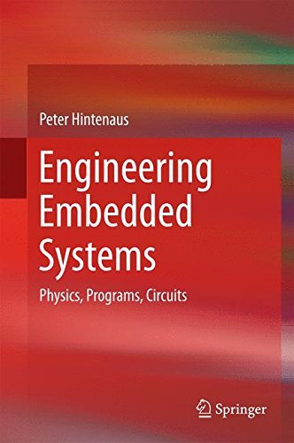 Engineering Embedded Systems: Physics, Programs, Circuits by Peter Hintenaus (2014-10-30)