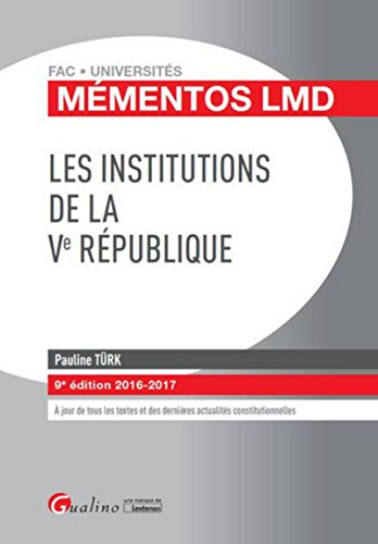 Mémentos LMD - Les institutions de la Ve République 2016-2017