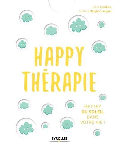 Happy thérapie: Mettez du soleil dans votre vie !