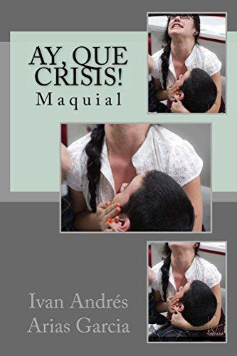 Ay, que crisis!: D´Maquial (Proyecto Maquial nº 3) por Ivan Arias Garcia