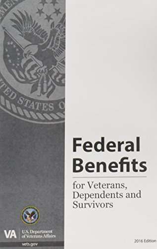 Federal Benefits for Veterans, Dependents and Survivors 2016 Edition
