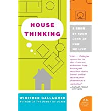 House Thinking: A Room-by-Room Look at How We Live (P.S.) by Winifred Gallagher (2007-01-30)