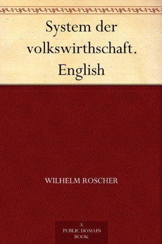 System der volkswirthschaft. English (English Edition)