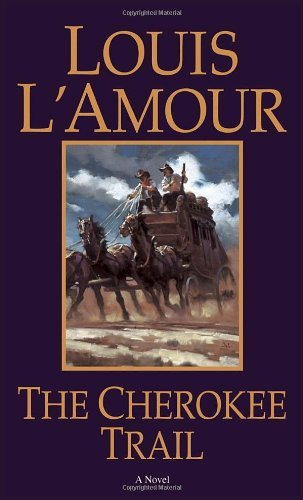 The Cherokee Trail by Louis L'Amour (1982-08-01)