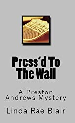 Press'd To The Wall (The Preston Andrews Mysteries Book 3)