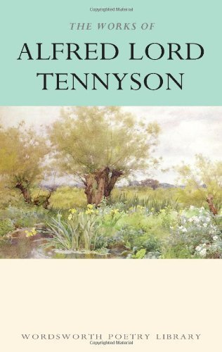 The Works of Alfred Lord Tennyson (Wordsworth Poetry Library) by Alfred Tennyson (1994) Paperback