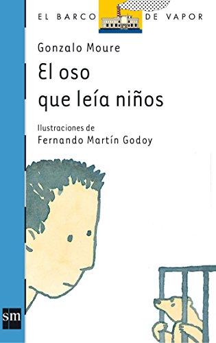 El oso que leía niños (El Barco de Vapor Azul) por Gonzalo Moure Trenor