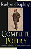 Complete Poetry of Rudyard Kipling - Premium Collection: 570+ Poems in One Volume: Songs from Novels and Stories, The Seven Seas Collection, Departmental ... Nations, The Years Between and many more
