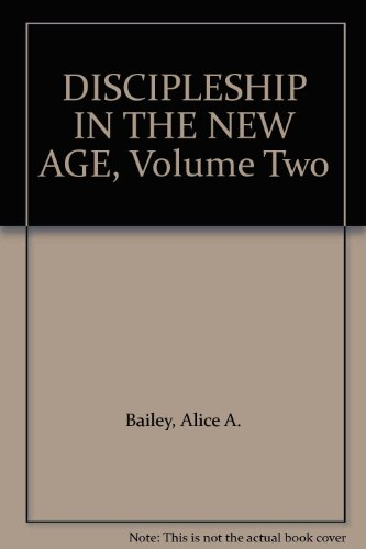 Discipleship in the New Age Volume Two (II)