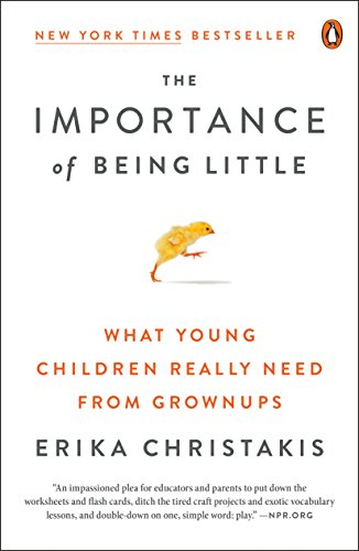 The Importance of Being Little: What Young Children Really Need from Grownups (English Edition) (Common Core Kindergarten)
