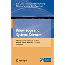 Knowledge and Systems Sciences: 18th International Symposium, KSS 2017, Bangkok, Thailand, November 17-19, 2017, Proceedings (Communications in Computer and Information Science, Band 780)