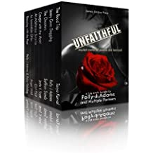 Unfaithful: Explicit Stories of Escape, Adultery and Betrayal