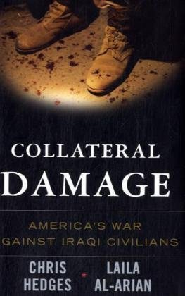 Collateral Damage: America's War Against Iraqi Civilians: 0 por Chris Hedges