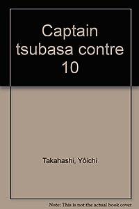 Captain Tsubasa - Olive et Tom Edition simple Tome 10