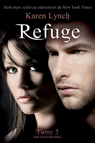 Refuge (Relentless Tome 2) (Relentless French) par Karen Lynch
