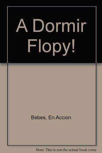 A Dormir Flopy! por En Accion Bebes