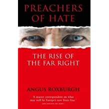 Preachers of Hate: The Rise of the Far Right by Angus Roxburgh (2002-12-03)