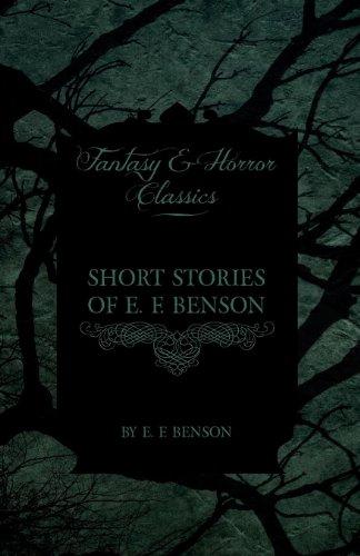 Short Stories of E. F. Benson (Fantasy and Horror Classics) Cover Image
