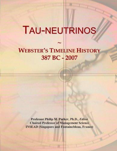Tau-neutrinos: Webster's Timeline History, 387 BC - 2007