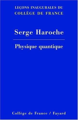 Physique quantique par S. Haroche