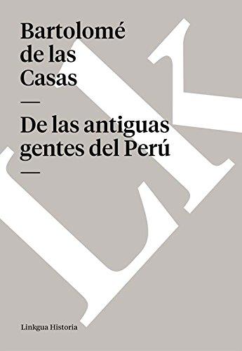 De las antiguas gentes del Perú (Memoria) por Bartolomé de las Casas