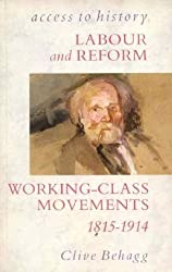 Access To History: Labour & Reform - Working-Class Movements, 1815-1914