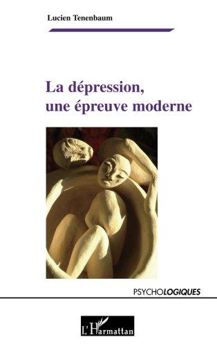 La dépression, une épreuve moderne
