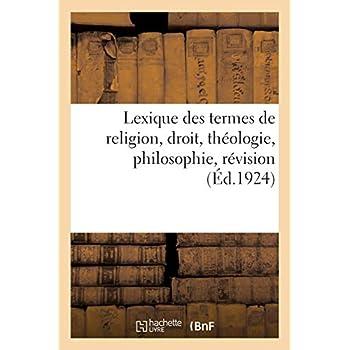 Lexique des termes de religion, droit, théologie, philosophie, révision