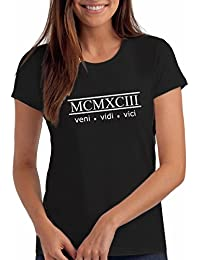 """Womens 1993"""" Veni Vidi Vici 25th Birthday T Shirt Gift With Year Printed In Roman Numerals"""