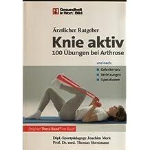Ärztlicher Ratgeber. Knie aktiv. 100 Übungen bei Arthrose, Verletzungen, Operationen (Gesundheit in Wort & Bild)