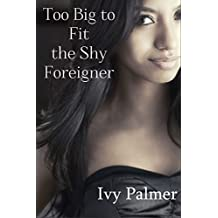 Too big to fit the shy foreigner (Violent size story)