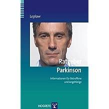 Ratgeber Parkinson: Informationen für Betroffene und Angehörige (Ratgeber zur Reihe Fortschritte der Psychotherapie)